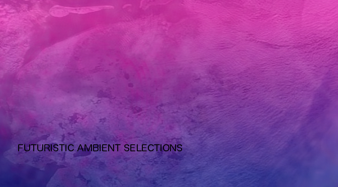 'Futuristic Ambient Selections' op OrbitFest!